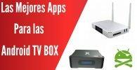 Las mejores aplicaciones para las android TV Box Smart TV