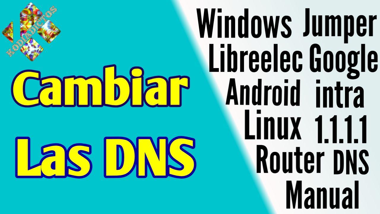 Cambiar las DNS
