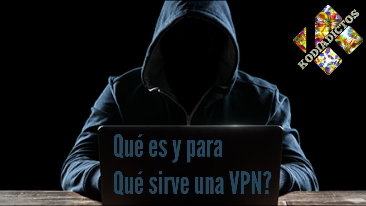 Qué es y para qué sirve una VPN